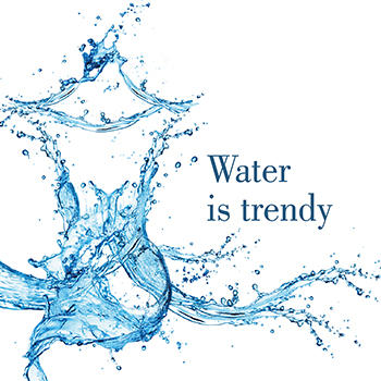 Water is trendy